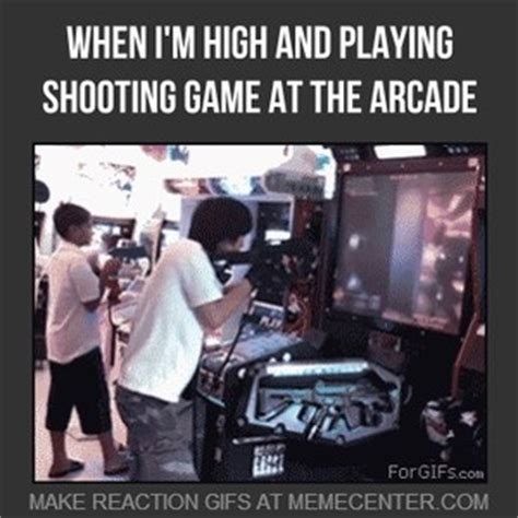 Meme Arcade - when i m high and playing shooting game at the arcade by