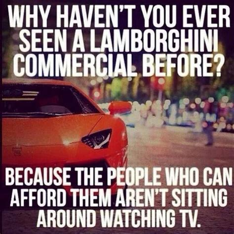 why t you seen a lamborghini commercial before