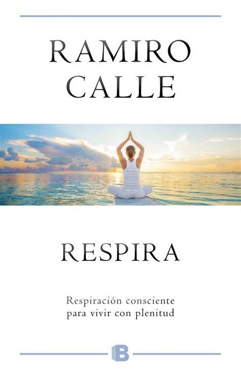 libro respira libro respira de ramiro calle yoga en red