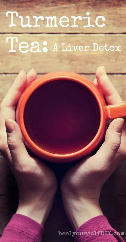 How Does Detox With Turmeric Help You by Turmeric Tea A Liver Detox Tea Recipe Paleo Vegan
