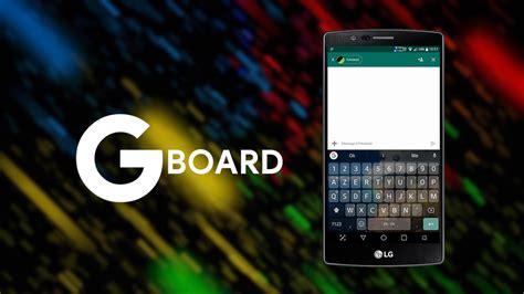 go clavier apk gboard go une version all 233 g 233 e du clavier en cours de d 233 ploiement apk disponible