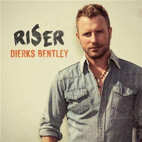 dierks bentley song lyrics by albums metrolyrics