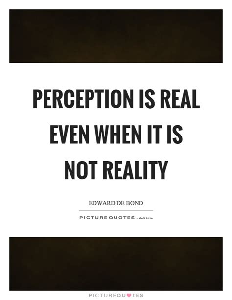 reality is not what perception quotes perception sayings perception picture quotes