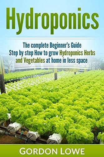 hydroponics the complete beginner s guide step by step