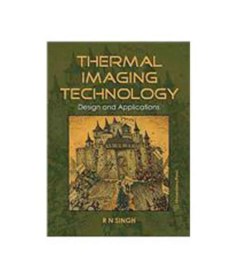 imaging technology and applications devices circuits and systems books thermal imaging technology design and applications buy