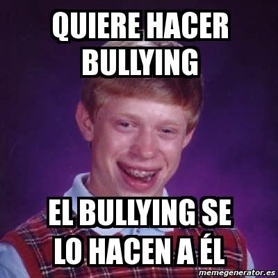 Memes De Bullying - meme bad luck brian quiere hacer bullying el bullying se lo hacen a 233 l 226344