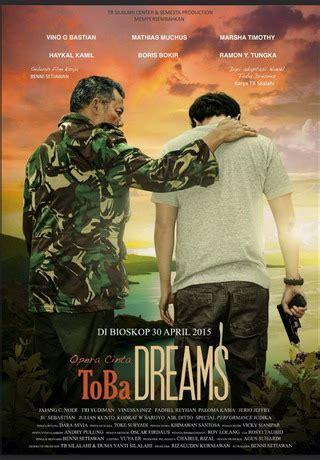 film toba dreams adalah toba dreams film adaptasi novel dibintangi vino g bastian