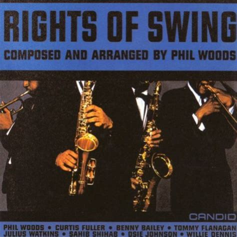 swing to the right rights of swing phil woods benny bailey sahib shihab