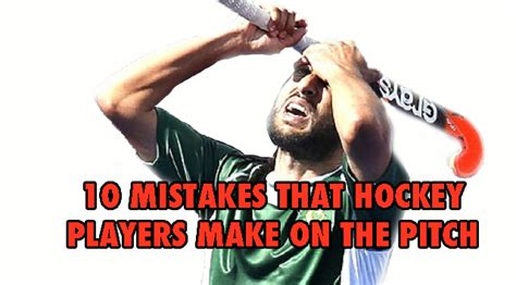 Financing 10 Mistakes That Most Make by 10 Common Field Hockey Mistakes That Players Make On The Field