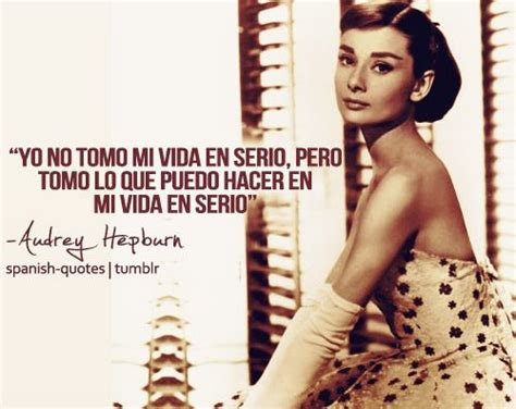 my biography in spanish spanish quotes quot i do not take my life seriously but i