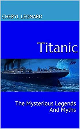 myths and legends of the bantu english edition titanic the mysterious legends and myths english edition ebook cheryl leonard amazon it