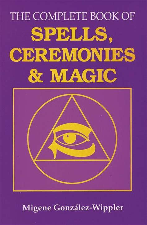 the complete book of the complete book of spells ceremonies magic migene gonz 225 lez wippler 9780875422862 amazon