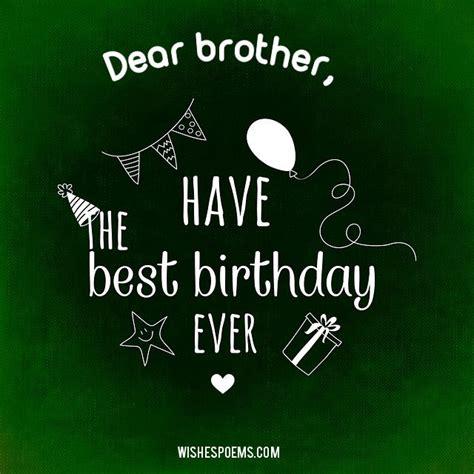 imagenes de happy birthday bro 125 birthday wishes for brothers happy birthday brother