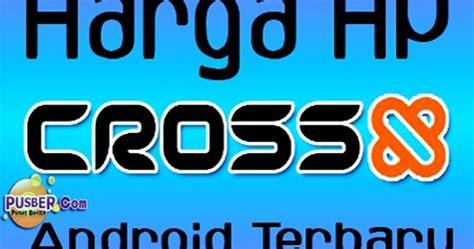 Harga Hp Merk Samsung Layar Sentuh kumpulan harga hp cross android layar sentuh terbaru