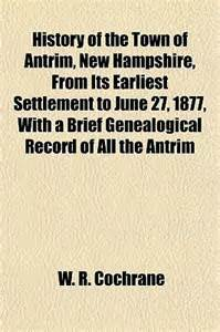 history of new hshire from its settlement in 1623 to the year 1861 classic reprint books history of the town of antrim new hshire from its
