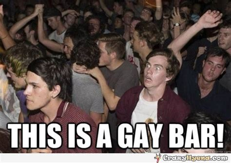 Gay Sex Memes - funny faced dude just realized this is a gay bar