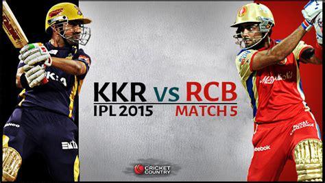 ipl 2015 rcb match schedules ipl 2015 rcb players auction live cricket score kolkata knight riders vs royal