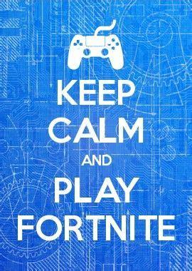 calm  play fortnite fortnite  bullshit