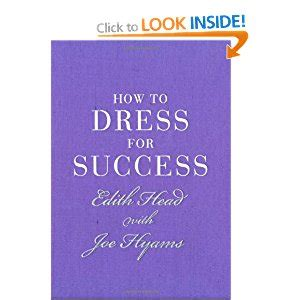 how to dress for 1851775544 how to dress for success amazon co uk edith head 9781851775545 books