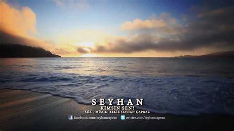New Zeyhan seyhan kimsin sen 2012 new single