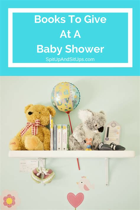 What To Give On A Baby Shower the best books to give at a baby shower spit up and sit ups