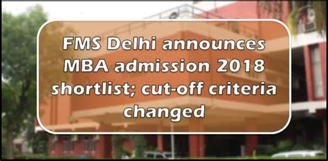 Fms Delhi Mba Admission by Fms Delhi Announces Mba Admission Shortlist For 2018 Career