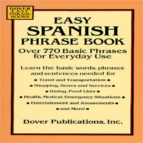easy spanish phrase book easy spanish phrase book over 770 basic phrases for