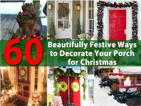 putting your holiday decorations up early could make you happier 60 beautifully festive ways to decorate your porch for diy crafts