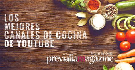 canales de cocina los mejores canales de cocina en youtube morir 225 s del gusto