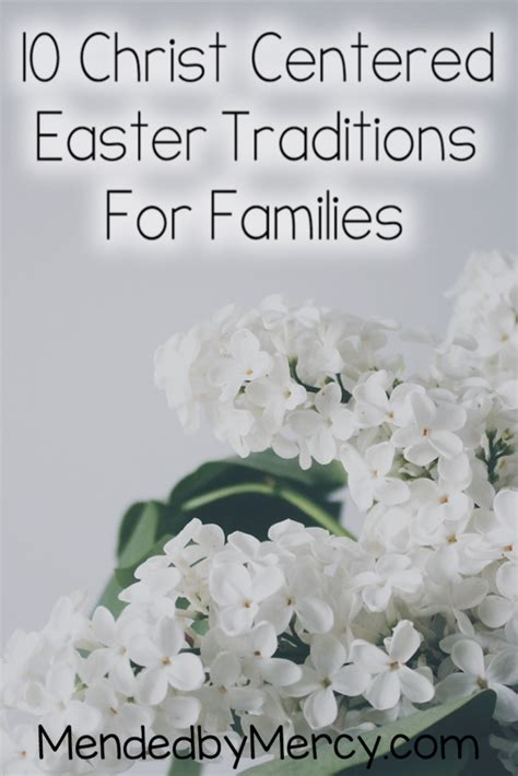traditions for families 10 centered easter traditions mended by mercy