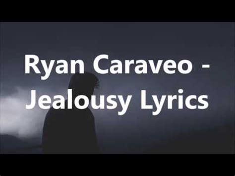 jealousy lyrics caraveo jealousy lyrics