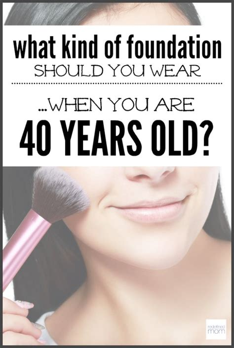 what a forty year old woman should wear foundation you should wear when you are 40 years old