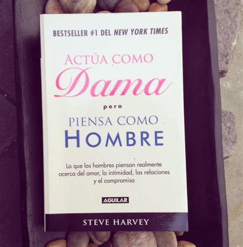 libro piensa como un hombre act 250 a como dama piensa como hombre my guilty pleasures