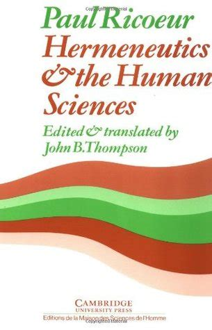 Hermeneutics And The Human Sciences Essays On Language And by Hermeneutics The Human Sciences Essays On Language Interpretation By Paul Ricoeur