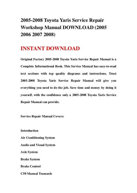 service repair manual free download 2007 toyota yaris auto manual 2005 2008 toyota yaris service repair workshop manual download 2005