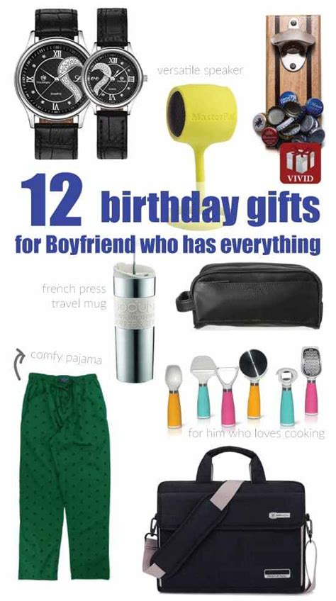 gift for who has everything 12 best birthday gift ideas for boyfriend who has