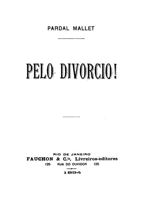 Biblioteca Brasiliana Guita e José Mindlin: Pelo divorcio!