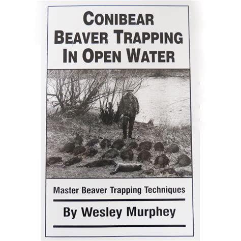 open conibear trap conibear beaver trapping book book beaver trapping