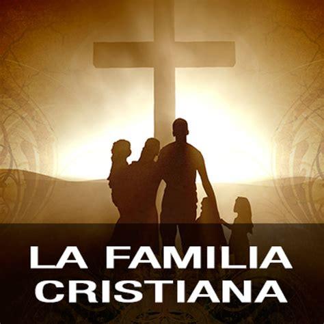 imagenes sobre la familia cristiana tony mart 237 n del co la familia cristiana y las