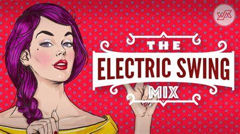 the best swing music big electro swing mix best of the best swing music