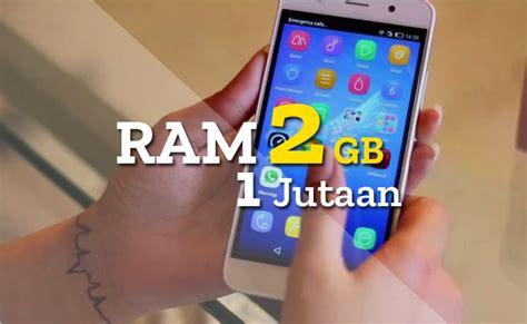 Hp Android Ram 2 Giga rekomendasi 7 hp android ram 2 gb terbaik dengan harga 1