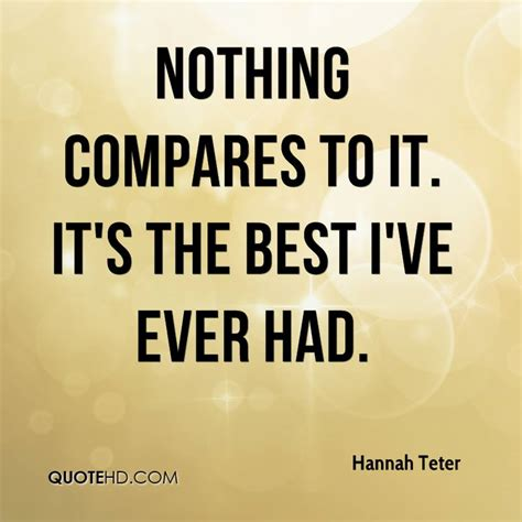 best i ever had hannah teter quotes quotehd