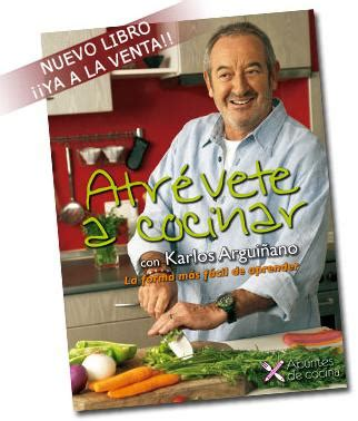 libro atrvete a cocinar atr 233 vete a cocinar con karlos argui 241 ano