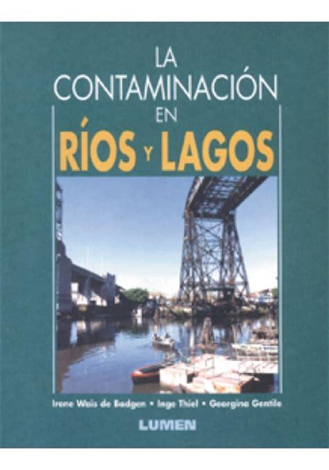 libro las aguas de la la contaminaci 243 n en r 237 os y lagos