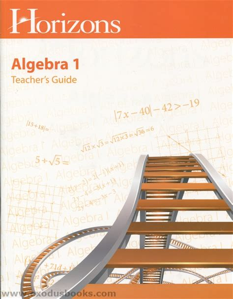 the guide to algebra guide series horizons algebra 1 s guide exodus books