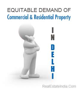 Property Records Delhi Equitable Demand Of Commercial And Residential Property In Delhi