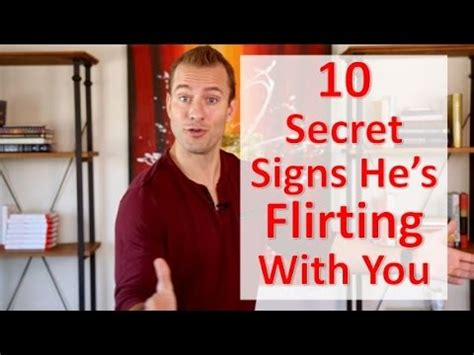 10 Signs Hes by 10 Secret Signs He S Flirting With You