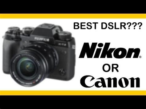 choose   camera nikon  canon  dslr