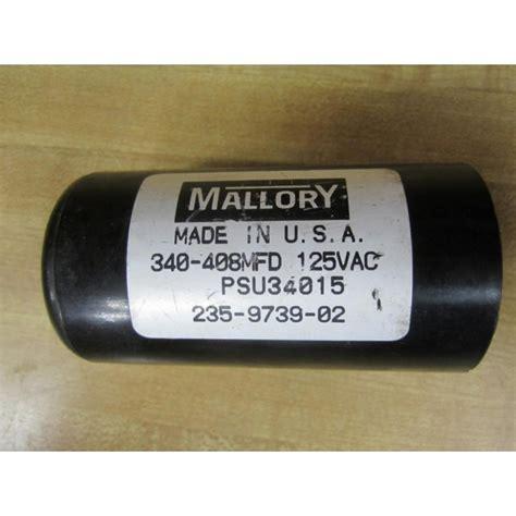 mallory capacitors 235 mallory 340 408mfd capacitor 125vac psu34015 235 9739 02 used mara industrial
