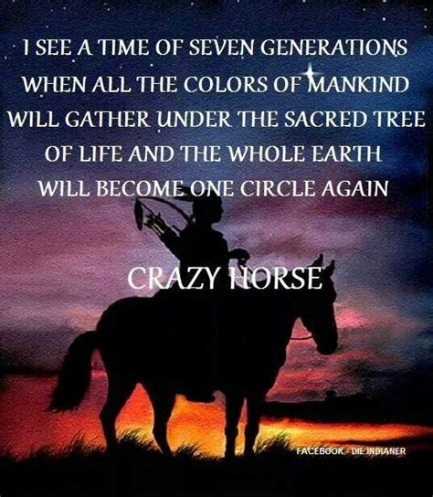 Quot I See A Time Of Seven Generations When All The Colors Of